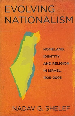 Evolving Nationalism By Shelef, Nadav G.
