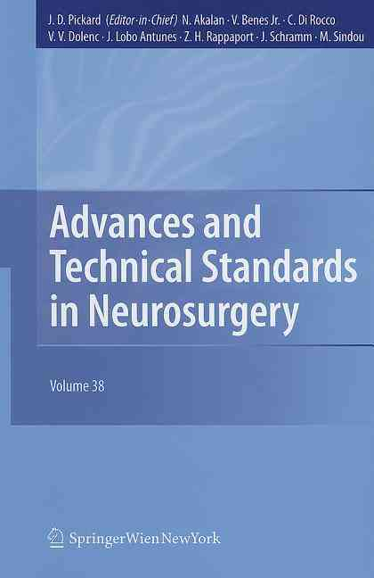 Advances and Technical Standards in Neurosurgery By Pickard, John (EDT)/ Akalan, Nejat (EDT)/ Benes, Vladimir (EDT)/ Di Rocco, Concezio (EDT)/ Dolenc, Vinko V. (EDT)